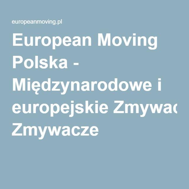 European Moving Polska - Międzynarodowe i europejskie Zmywacze