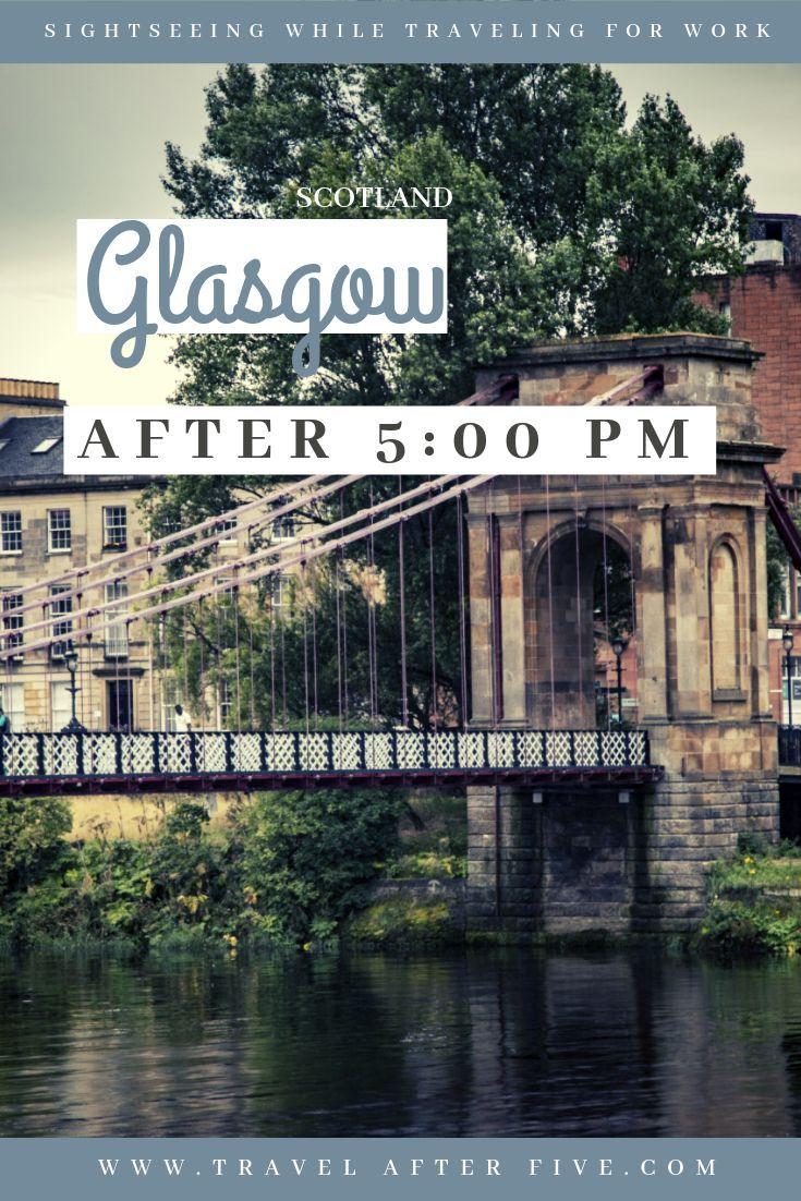 Glasgow Scotland After 5 00 Pm Glasgow Scotland Glasgow Scotland