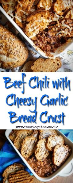 www.foodiequine.co.uk Minced Beef Chilli Con Carne with a Cheesy Garlic Bread Crust. Super easy to make and sure to be a hit with the whole family. Cheesy Garlic Bread and Chilli Con Carne combine to make a dish that just screams comfort food.