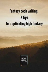 Fantasy book writing: 7 tips for captivating high fantasy