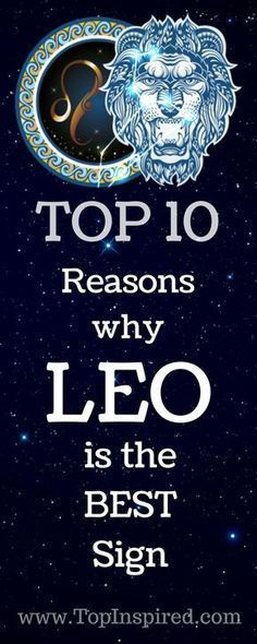 Leos are natural leaders, they are energetic, passionate and loving. Let's see what else makes the Leo the best sign of the zodiac?