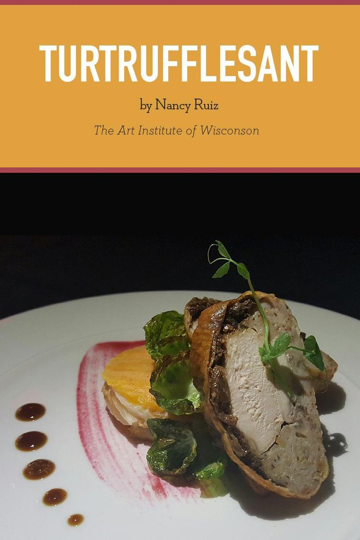 Turkey, Porcini, Truffles and Pheasant = TurTruffleSant, and you'll want to learn how to make it for this Holiday season.   Recipe by Ai Student Nancy Ruiz, who will be representing The Art Institutes at The James Beard House this Thanksgiving.
