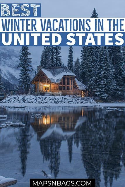 This Is A Wrap Up Of The Best Winter Vacations In US For All Tastes