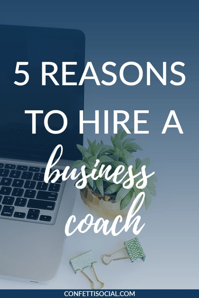 Are you considering hiring a business coach to take your biz to the next level? Check out my 5 reasons to hire a business coach today on Confetti Social.  business coach | hiring a coach | outsourcing | accountability partner