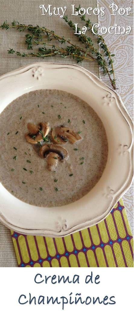 Crema de Champiñones: Una sopa de champiñones cremosa y sabrosa. ¡Deliciosa! Puedes encontrarla en www.muylocosporlacocina.com
