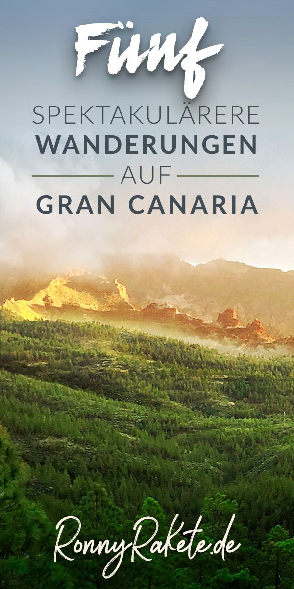Gran Canaria - FÜNF spektakuläre Wanderungen auf. Unsere Empfehlungen für einen Kurzurlaub auf der Kanareninsel. #wandern #hiking