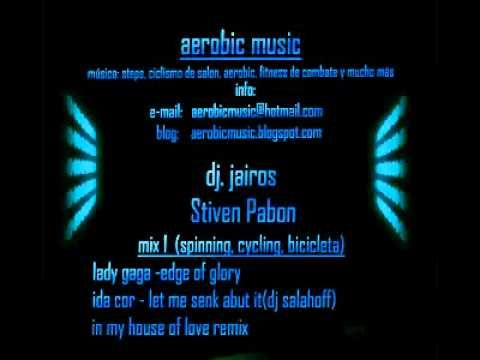 musica aerobicos spinning step lady gaga edge of glory discoteca remix ( dj jairos ) - YouTube