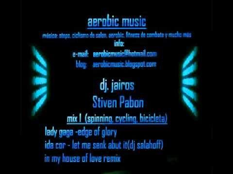 musica aerobicos spinning step lady gaga edge of glory discoteca remix ( dj jairos ) - YouTube