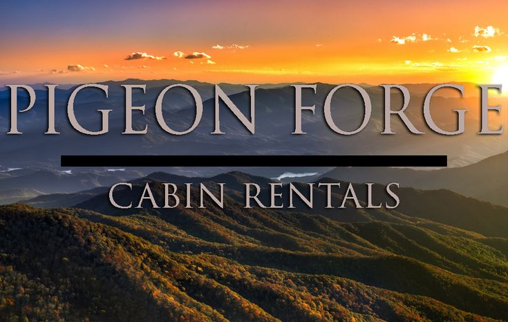 The best selection of Pigeon Forge, Tennessee Cabin Rentals in the Smoky Mountains!