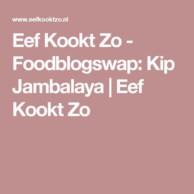 Eef Kookt Zo - Foodblogswap: Kip Jambalaya   Eef Kookt Zo