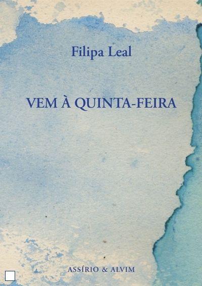"""VEM À QUINTA-FEIRA"" Filipa Leal"