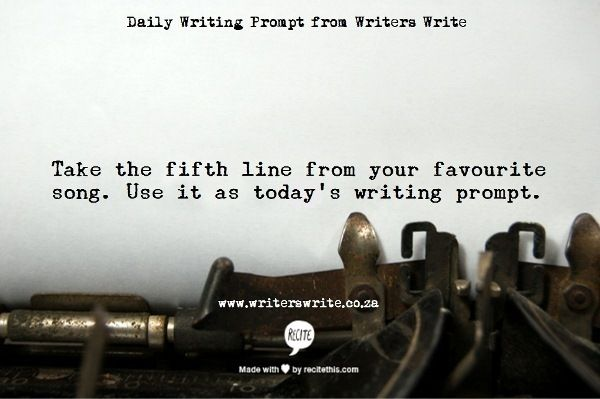 Writing Prompt – The fifth line of your favourite song