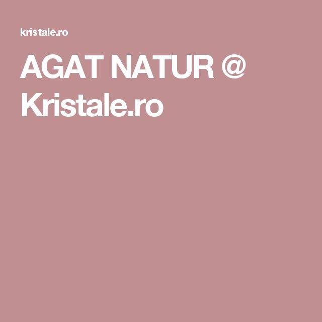 AGAT NATUR @ Kristale.ro