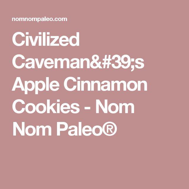 Civilized Caveman's Apple Cinnamon Cookies - Nom Nom Paleo®