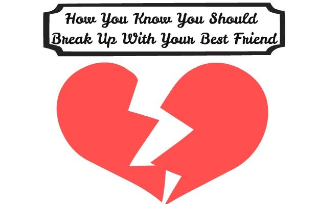 How You Know You Should Break Up With Your Best Friend Breaking up with a boyfriend is hard, but breaking up with a best friend is even harder. Sometimes, it is just time to let them go. People change and can grow apart, and sometimes that can be a sign that it is time for the relationship to end. It is just a healthy part of life. Although it is... Read More at http://www.chelseacrockett.com/wp/beauty/how-you-know-you-should-break-up-with-your-best-friend/. Tags: #Bes
