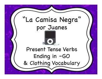 "Spanish clothing and GO verb activities with the song ""La Camisa Negra"" by Juanes"