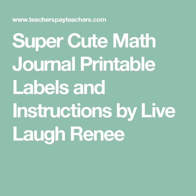 Super Cute Math Journal Printable Labels and Instructions by Live Laugh Renee