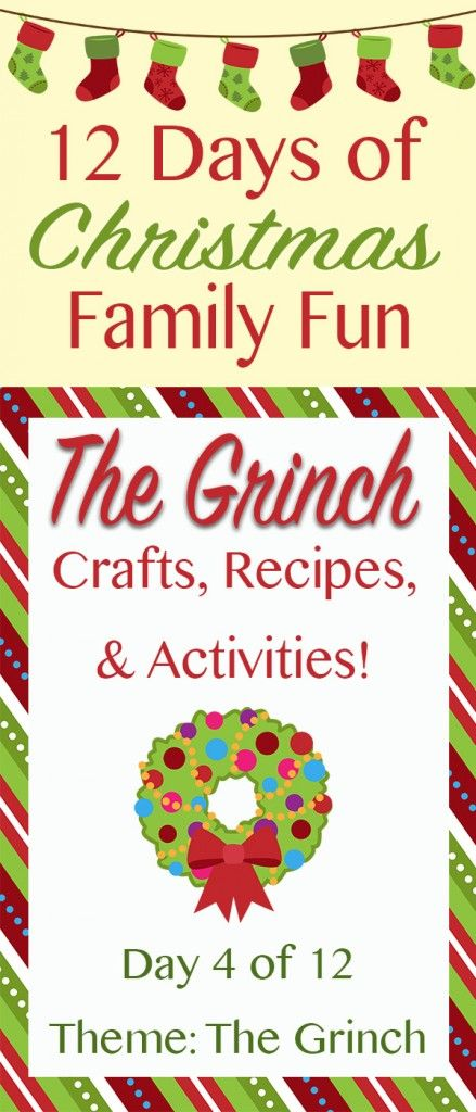 THE GRINCH Christmas Crafts, Recipes, and Activities! ~ 12 Days of Christmas Family Fun