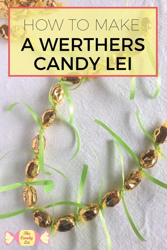 How to Make a Werthers Candy Lei