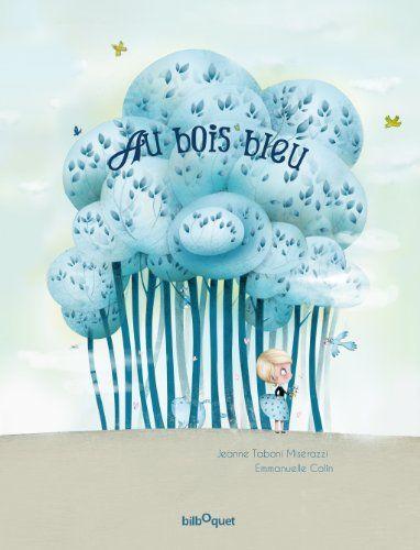 Au bois bleu de Jeanne Taboni-Misérazzi http://www.amazon.fr/dp/2841813541/ref=cm_sw_r_pi_dp_sQO4tb0R6ACPJ