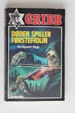 """""""Døden spiller førstefiolin - Gribb-serien 72"""" av Sigvart Sigg"""