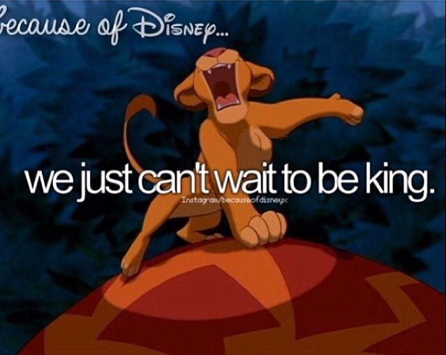 Because of Disney...<3 ( The Lion King)