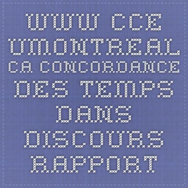 www.cce.umontreal.ca Concordance des temps dans discours rapporté indirect