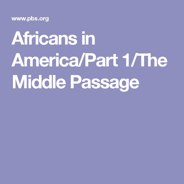 best middle passage ideas text generator font  africans in america part 1 the middle passage