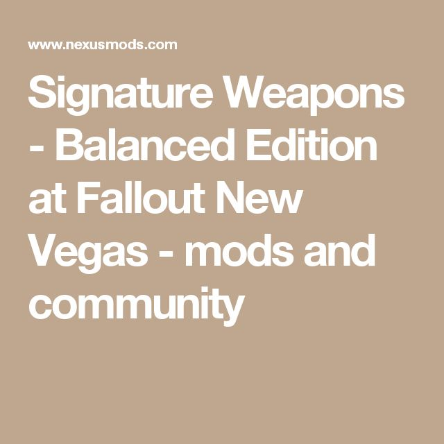 Signature Weapons - Balanced Edition at Fallout New Vegas - mods and community