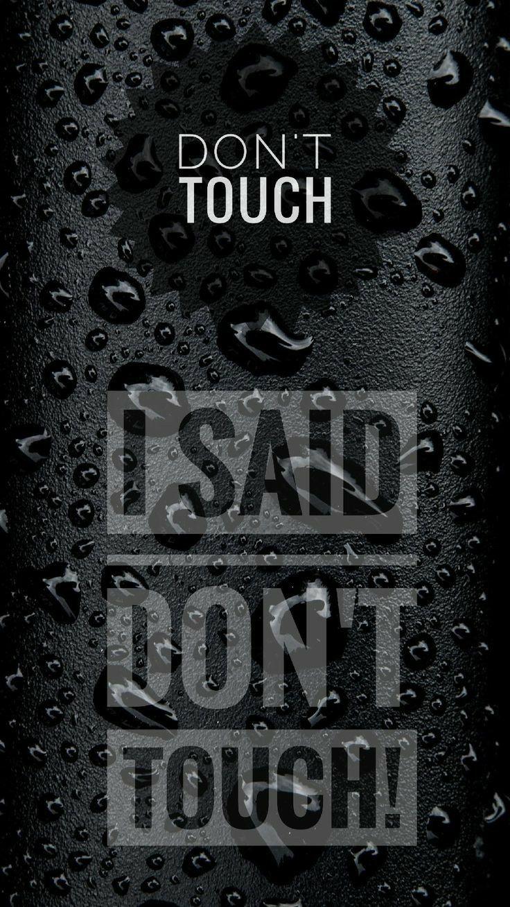Dont Touch Hd Wallpaper 4k Iphone Series Wallpaper Android Wallpaper Layar Kunci Iphone Papan Tulis Kapur