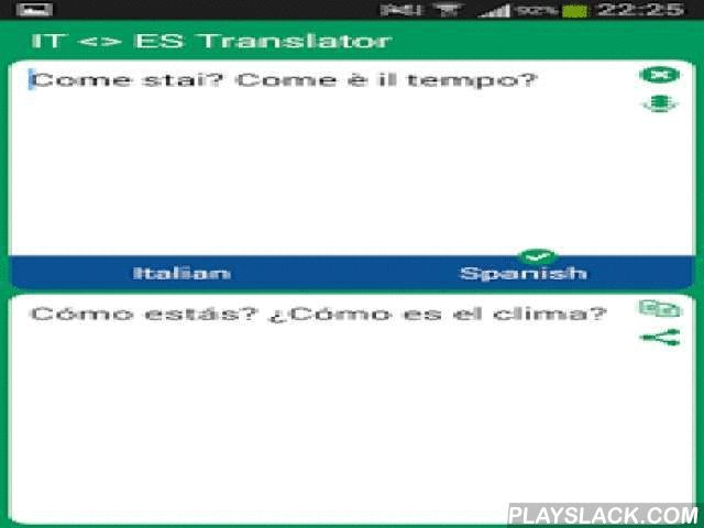 Italian - Spanish Translator  Android App - playslack.com ,  With this translator you can easily translate words and text from Italian to Spanish and from Spanish to Italian. You are able to translate words and even sentences, in just a split second.This translator contains the following features:- Translate words and sentences- Translate from clipboard- Simple and user-friendly interface- Instant search- Instant start- It helps to learn the language- Can be used as an dictionary- It helps…