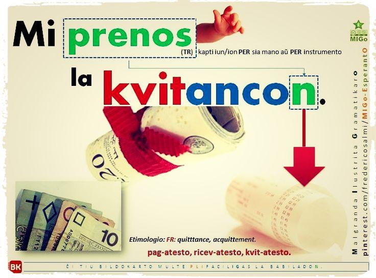 #migo #esperanto #kvit #kvitanco #quittance #preni #transitiva #verbo Mi prenos la kvitancoN. #akuzativo