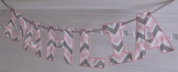 Fabric Name Banner in Pink and Gray Chevron Fabric for Little girl room. Cute idea but not for $30. Could possibly DIY