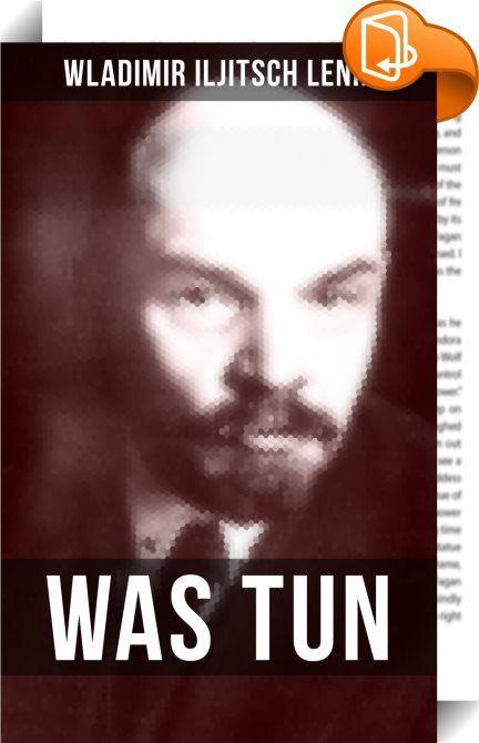 """WAS TUN?    :  """"Was tun?"""" ist eine 1902 erschienene Schrift von Wladimir Iljitsch Lenin, die als sein Hauptwerk gilt. Darin begründet Lenin durch die Betrachtung der Zusammenarbeit von Bildungsbürgertum und Arbeiterklasse innerhalb sozialistischer Parteien die Theorie der """"Avantgarde des Proletariats"""", die innerhalb des Marxismus-Leninismus eine zentrale Stellung einnimmt. Der Titel der Schrift bezieht sich auf den gleichnamigen Roman Nikolai Gawrilowitsch Tschernyschewskis, dessen Ver..."""