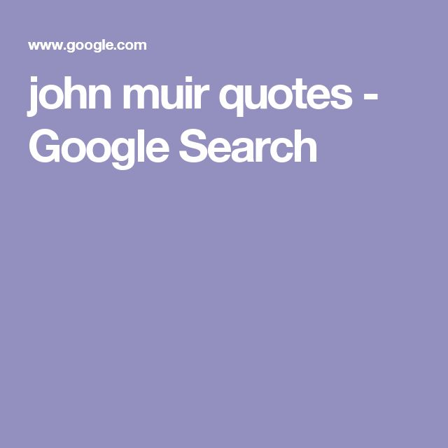 Love Quotes About Life: 1000+ Ideas About John Muir On Pinterest