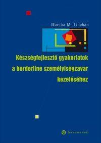 Készségfejlesztő gyakorlatok a borderline személyiségzavar kezeléséhez - Könyvek - Semmelweis Kiadó és Multimédia Stúdió Kft.