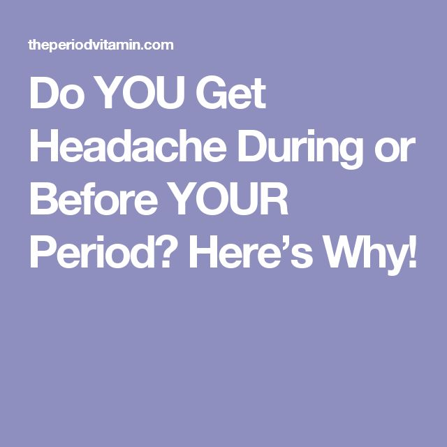 Do YOU Get Headache During or Before YOUR Period? Here's Why!