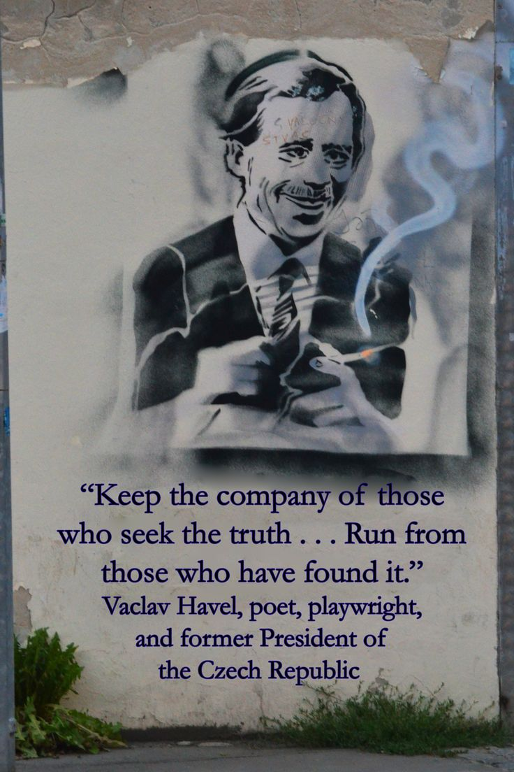 I recognized the caricature on the wall in Prague as that of Vaclav Havel, famed poet and philosopher and President of the Czech Republic.  His most famed quote was a natural to inscribe.