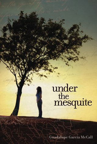 Under the Mesquite (Mentor Text for: Making connections, Visualizing, Characterization, Figurative Language, Personification, Symbolism, Simile, Metaphor)