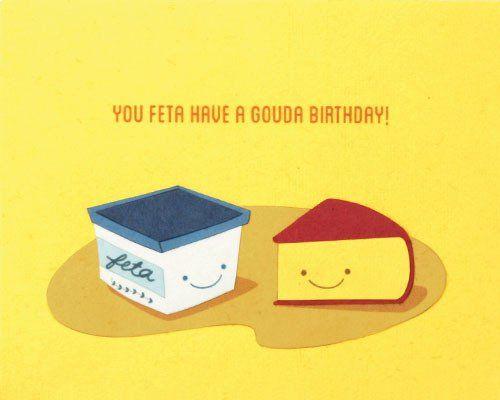 Feta Have a Gouda Birthday card, handcrafted cards