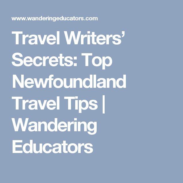 Travel Writers' Secrets: Top Newfoundland Travel Tips   Wandering Educators