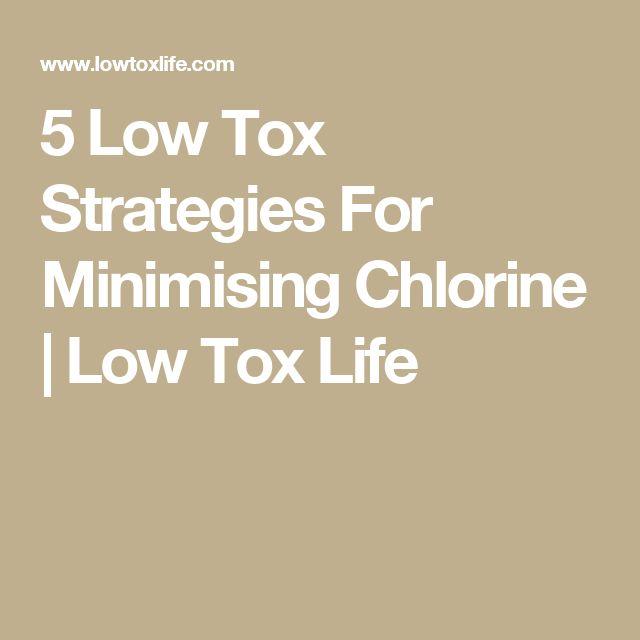 5 Low Tox Strategies For Minimising Chlorine | Low Tox Life