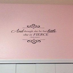 """AND THOUGH SHE BE BUT LITTLE SHE IS FIERCE #1: SHAKESPEARE ~ DECAL, HOME DECOR 13"""" X 29"""""""