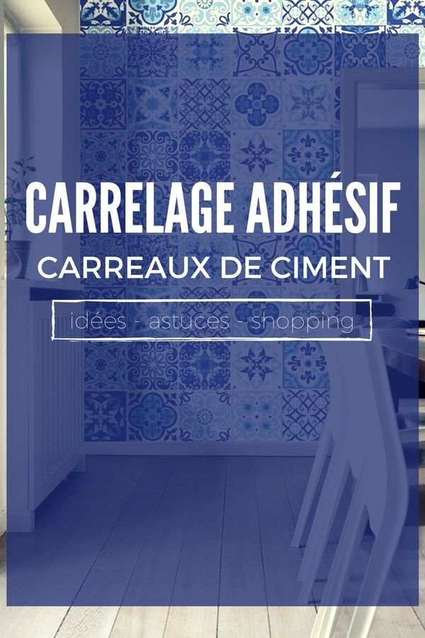 le carrelage adh sif carreaux de ciment un relooking facile pas cher carrelage adhesif. Black Bedroom Furniture Sets. Home Design Ideas