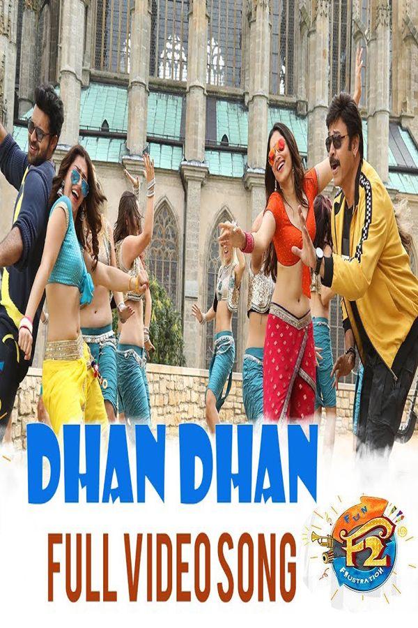 Dhan Dhan Full Video Song F2 Video Songs Songs Video Music Labels