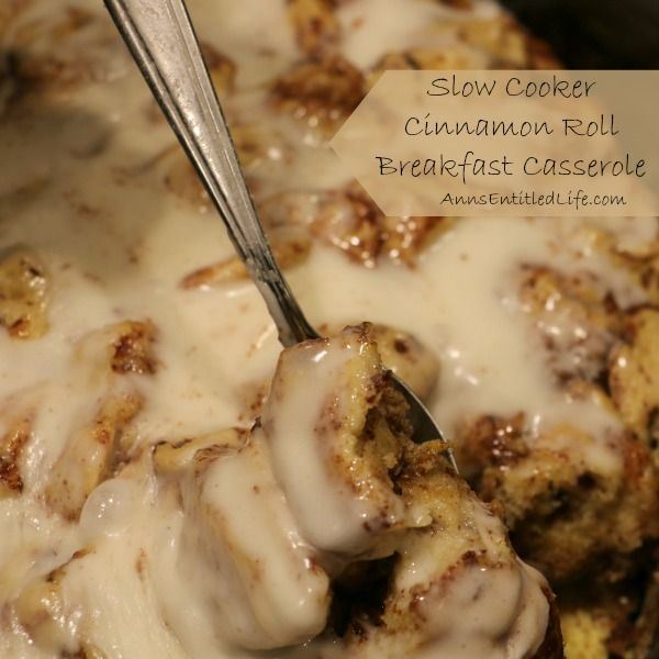 Slow Cooker Cinnamon Roll Breakfast Casserole; A melt in your mouth cinnamon roll casserole made in a slow cooker. This is one delicious breakfast that your entire family will devour! http://www.annsentitledlife.com/recipes/slow-cooker-cinnamon-roll-breakfast-casserole/