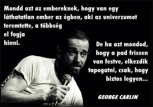 George Carlin vicce az emberek hiszékenységéről. A kép forrása: Csikung útja # Facebook