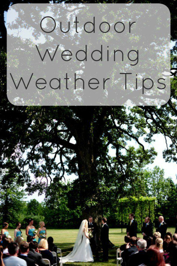 Outdoor Wedding Weather Tips - Rustic Wedding Chic