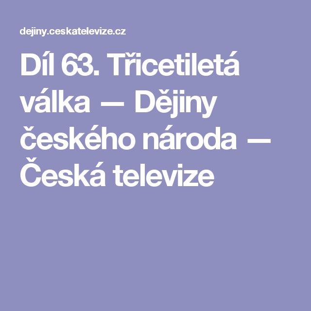 Díl 63. Třicetiletá válka — Dějiny českého národa — Česká televize