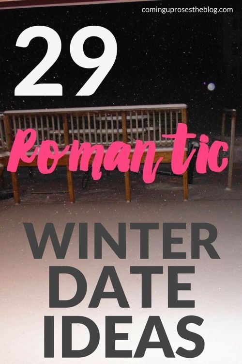 29 romantic winter date ideas   Not sure what to do for a fun Friday night date when it's freezing cold outside? These 29 winter date ideas are romantic, fun, unique, and affordable! Click to check them all out.